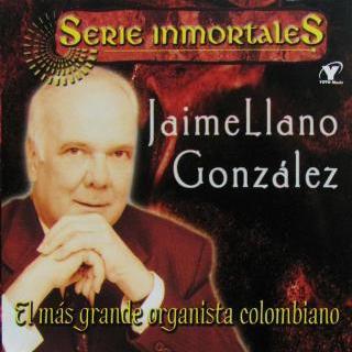 Jaime Llano González - Serie Inmortales