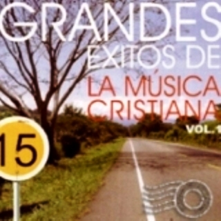 15 Grandes Exitos de la Música Cristiana Vol.1