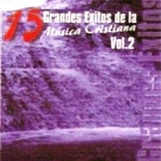 15 Grandes Exitos de la Música Cristiana Vol.2