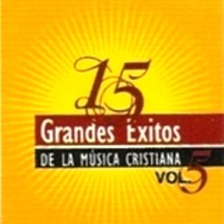 15 Grandes Exitos de la Música Cristiana Vol.5