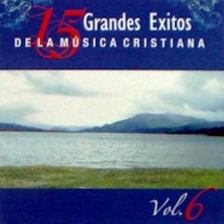 15 Grandes Exitos de la Música Cristiana Vol.6