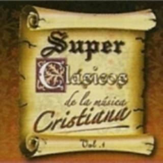 Super Clásicos de la Música Cristiana Vol.1