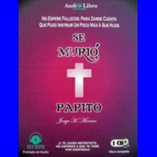 Se murio Papito