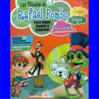 Las Fabulas de Rafael Pombo Para Jugar Cantar y Colorear