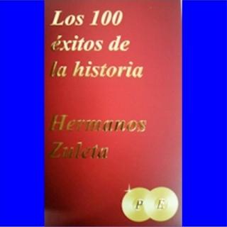 Hermanos Zuleta - Las 100 de la Historia